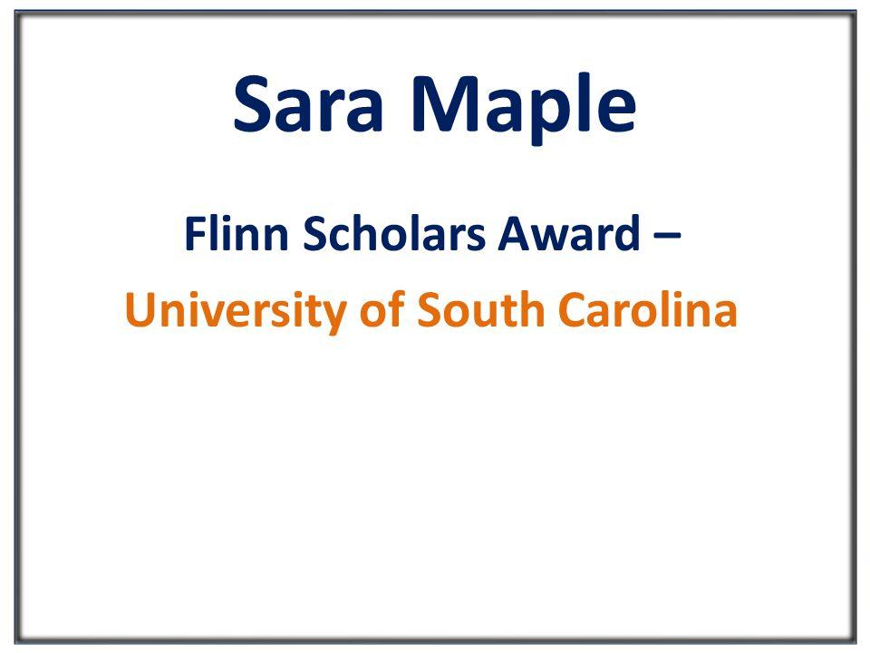 Sara Maple Flinn Scholars Award – University of South Carolina