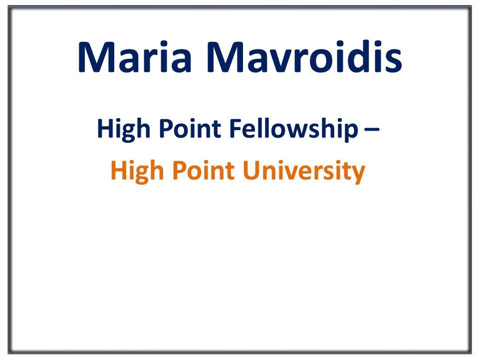 Maria Mavroidis High Point Fellowship – High Point University
