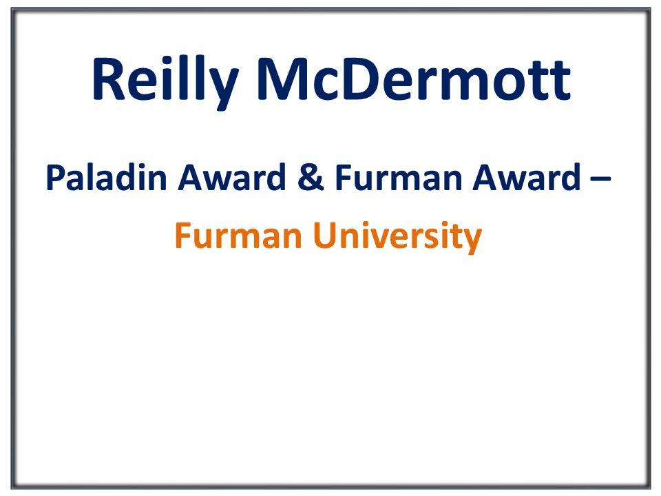 Reilly McDermott Paladin Award & Furman Award – Furman University