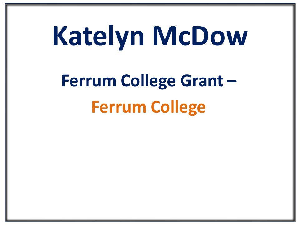 Katelyn McDow Ferrum College Grant – Ferrum College
