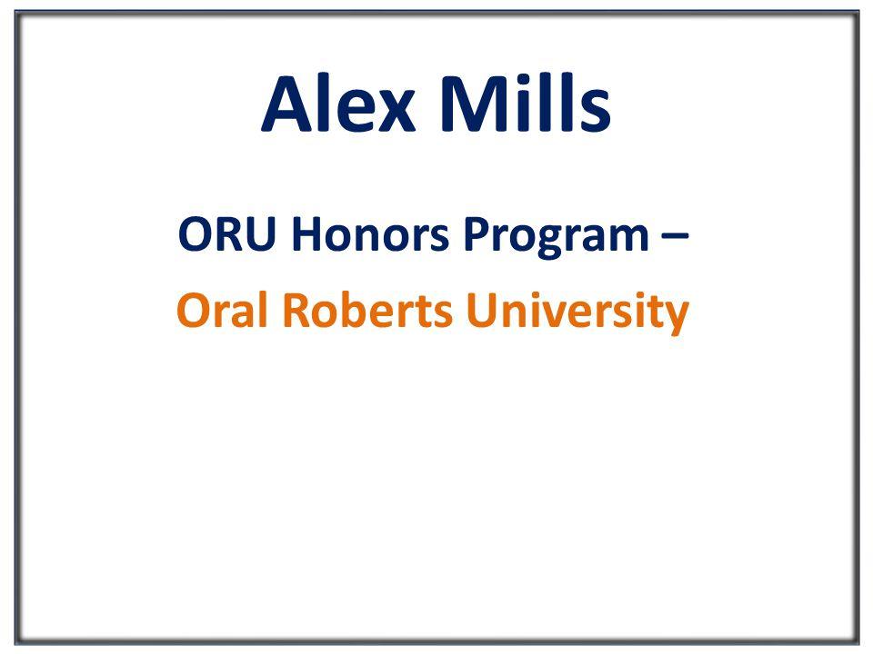 Alex Mills ORU Honors Program – Oral Roberts University