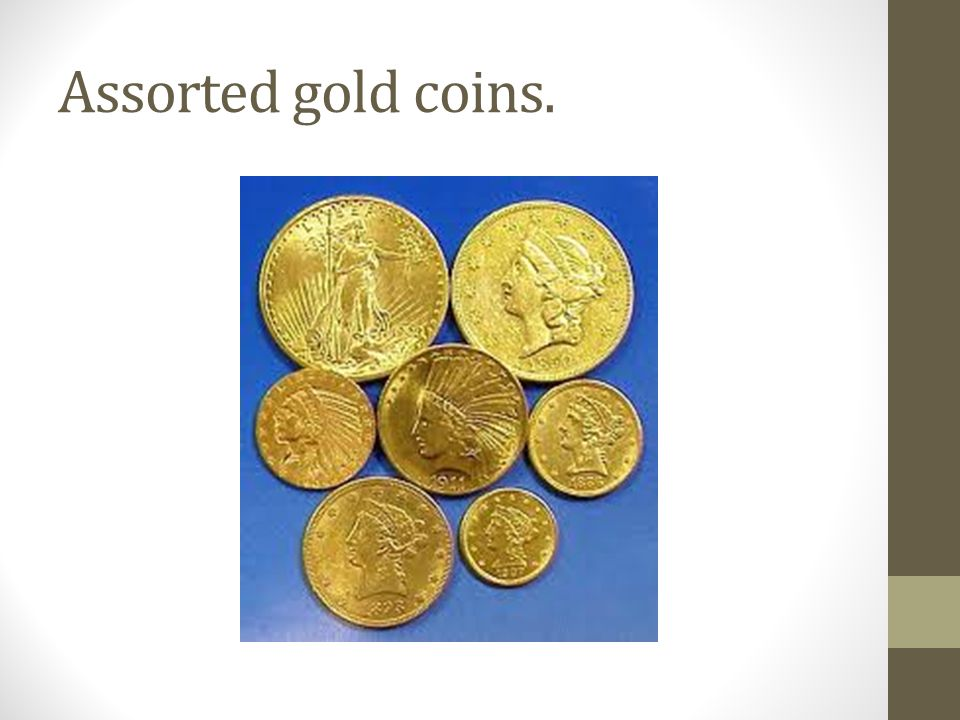 Assorted gold coins.