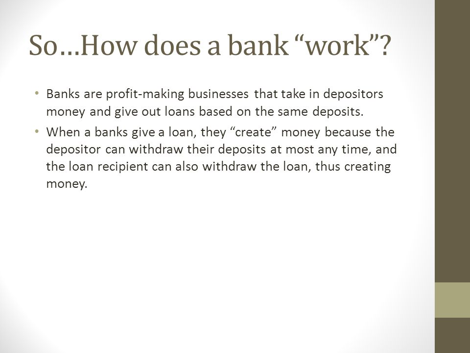 So…How does a bank work .