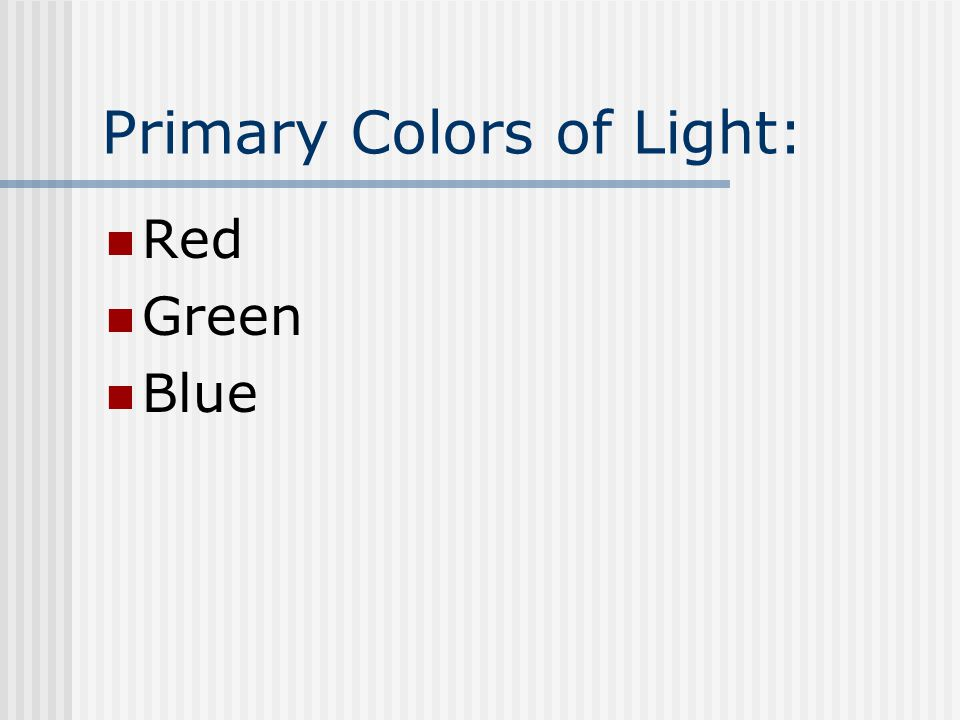 Primary Colors of Light: Red Green Blue