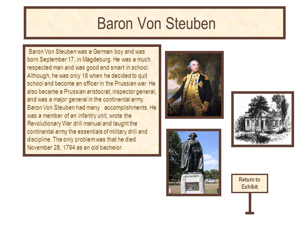 Baron Von Steuben was a German boy and was born September 17, in Magdeburg.