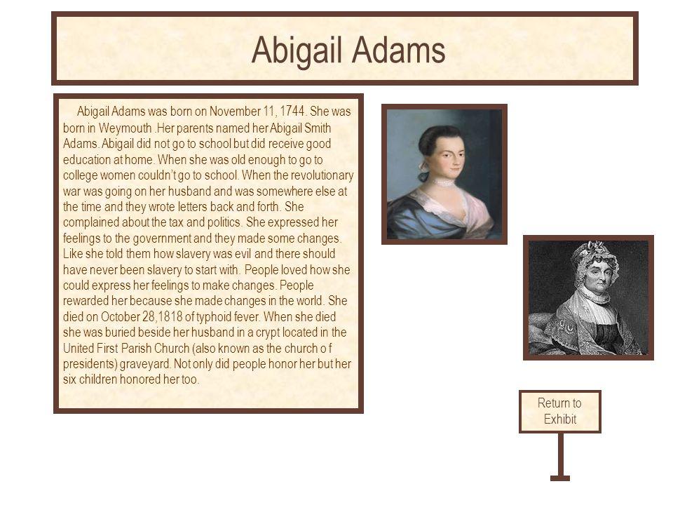 Abigail Adams was born on November 11, 1744.