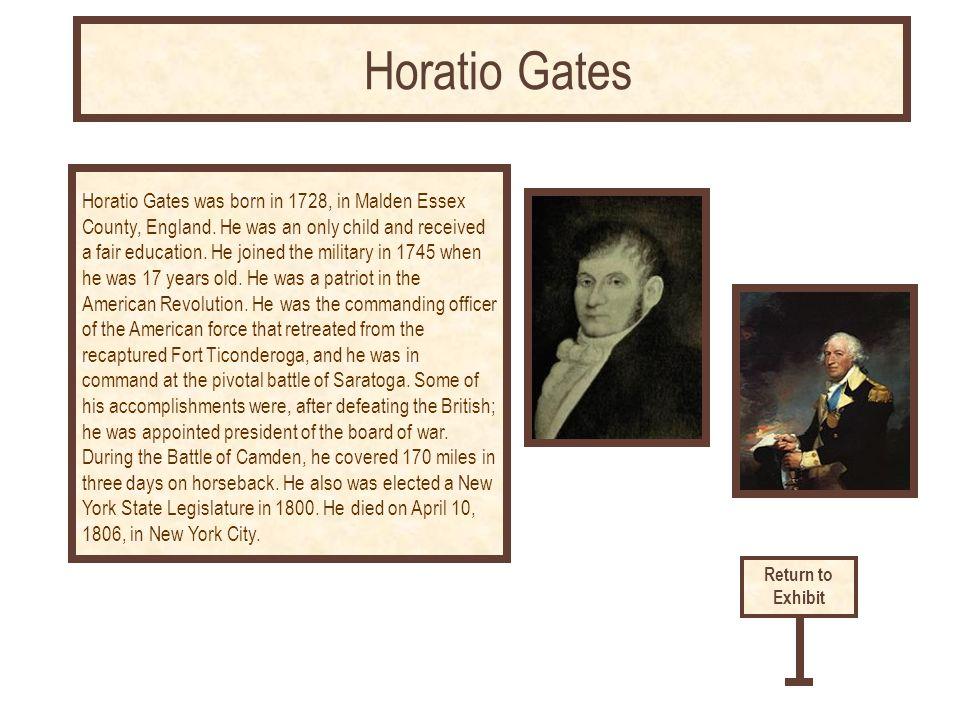 Horatio Gates was born in 1728, in Malden Essex County, England.