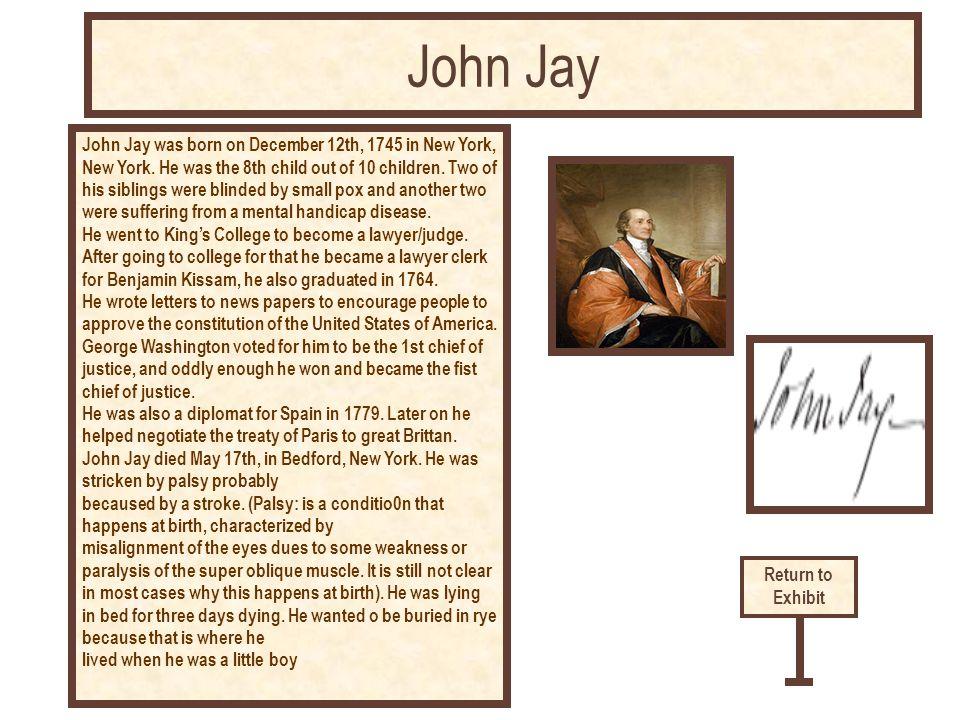 John Jay was born on December 12th, 1745 in New York, New York.
