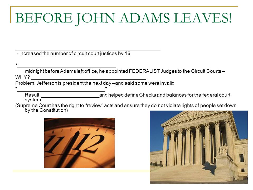BEFORE JOHN ADAMS LEAVES.