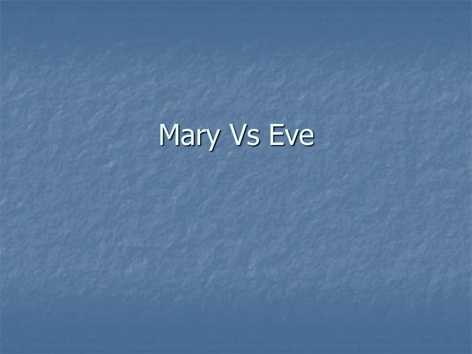 Mary Vs Eve