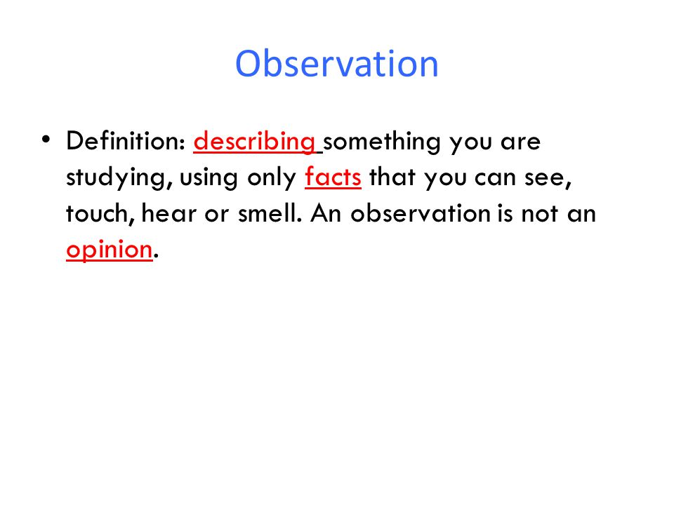 Inference Inference: using your observations to make a guess about an object or an outcome.