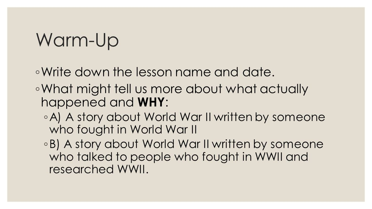 Warm-Up ◦ Write down the lesson name and date.