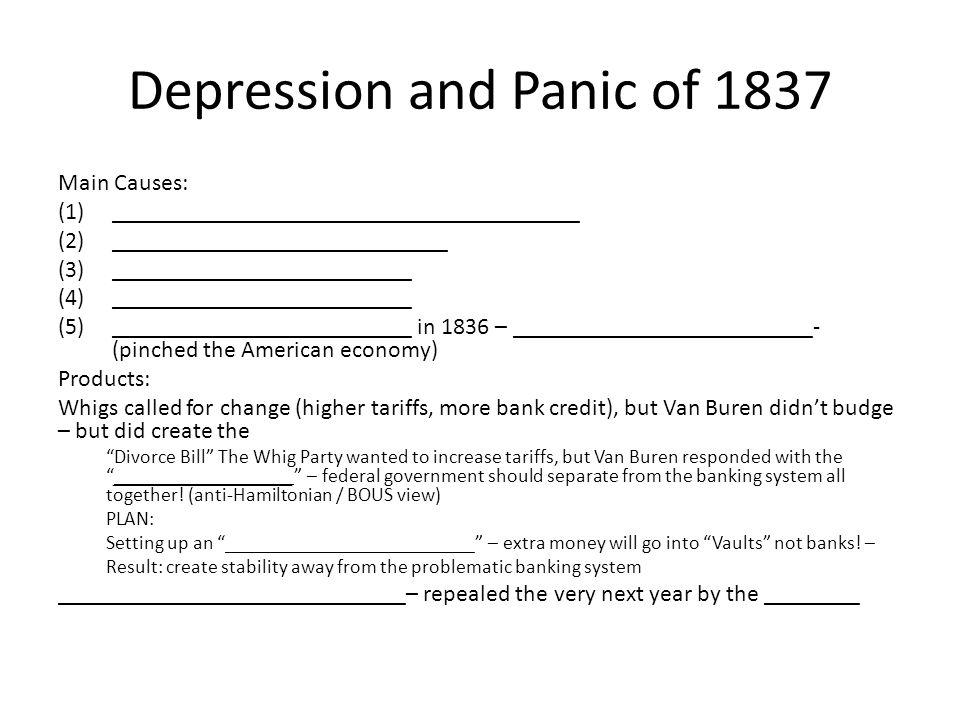 Depression and Panic of 1837 Main Causes: (1)_______________________________________ (2)____________________________ (3)_________________________ (4)_