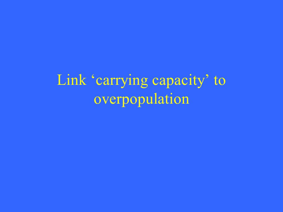 Link 'carrying capacity' to overpopulation