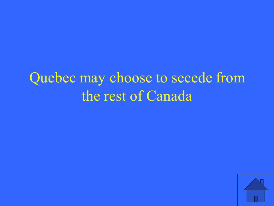 Quebec may choose to secede from the rest of Canada