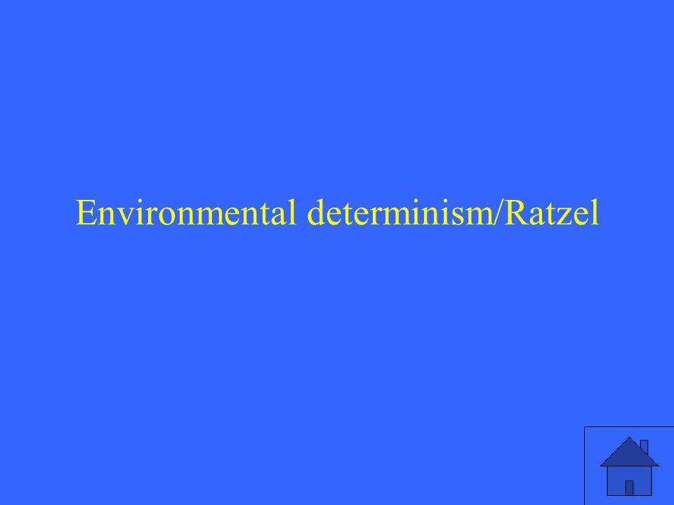 Environmental determinism/Ratzel