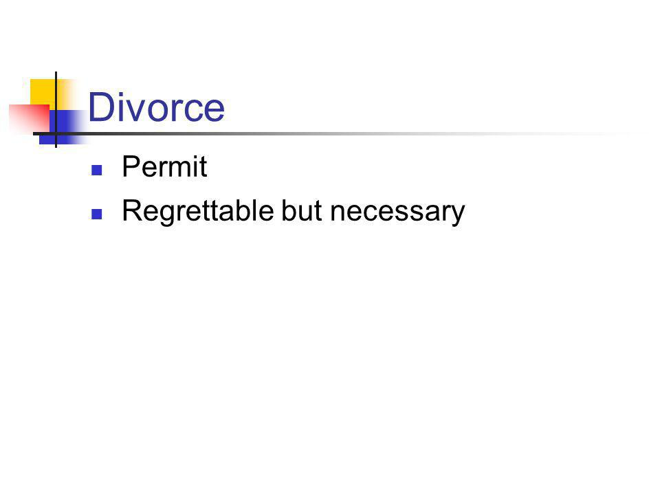 Divorce Permit Regrettable but necessary
