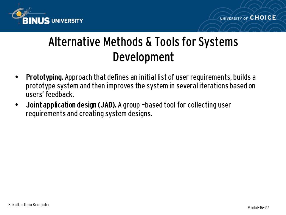 Fakultas Ilmu Komputer Modul-16-27 Alternative Methods & Tools for Systems Development Prototyping.