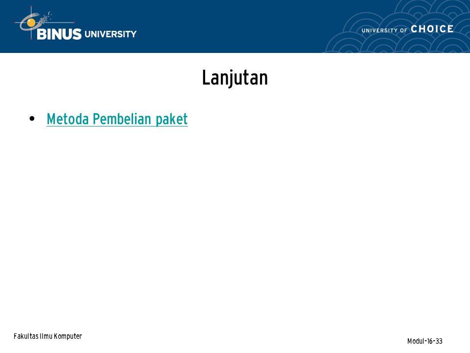 Fakultas Ilmu Komputer Modul-16-33 Metoda Pembelian paket Lanjutan
