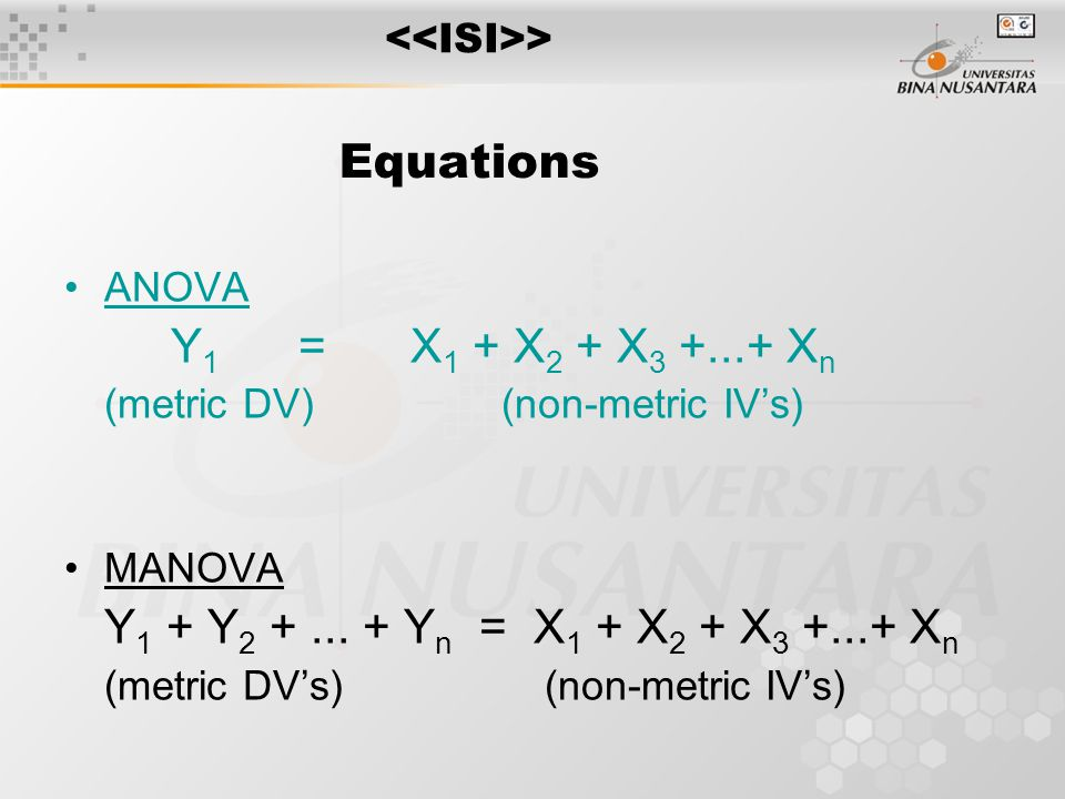 ANOVA vs MANOVA ANOVA ~ only 1 dependent variable MANOVA ~ 2 or more dependent variables Both are used with experimental designs in which researchers