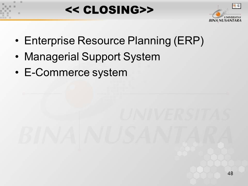 48 > Enterprise Resource Planning (ERP) Managerial Support System E-Commerce system