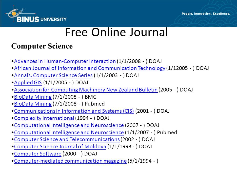 Free Online Journal Computer Science Advances in Human-Computer Interaction (1/1/2008 - ) DOAJAdvances in Human-Computer Interaction African Journal of Information and Communication Technology (1/12005 - ) DOAJAfrican Journal of Information and Communication Technology Annals.