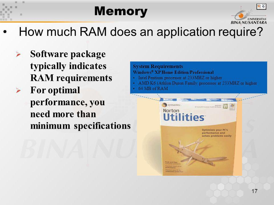 17 Memory How much RAM does an application require.
