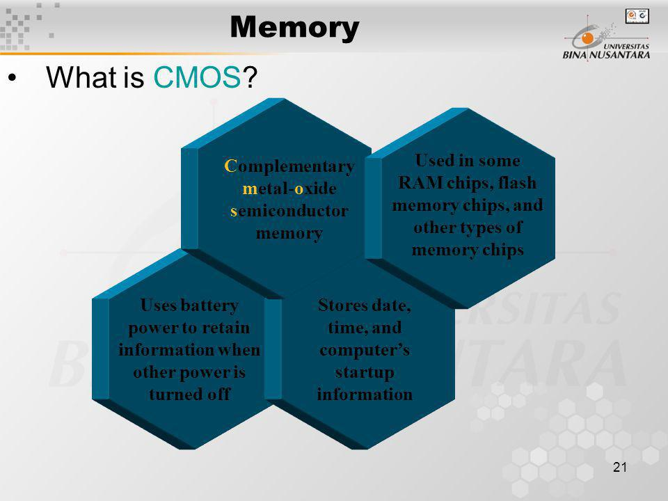 21 Memory What is CMOS.