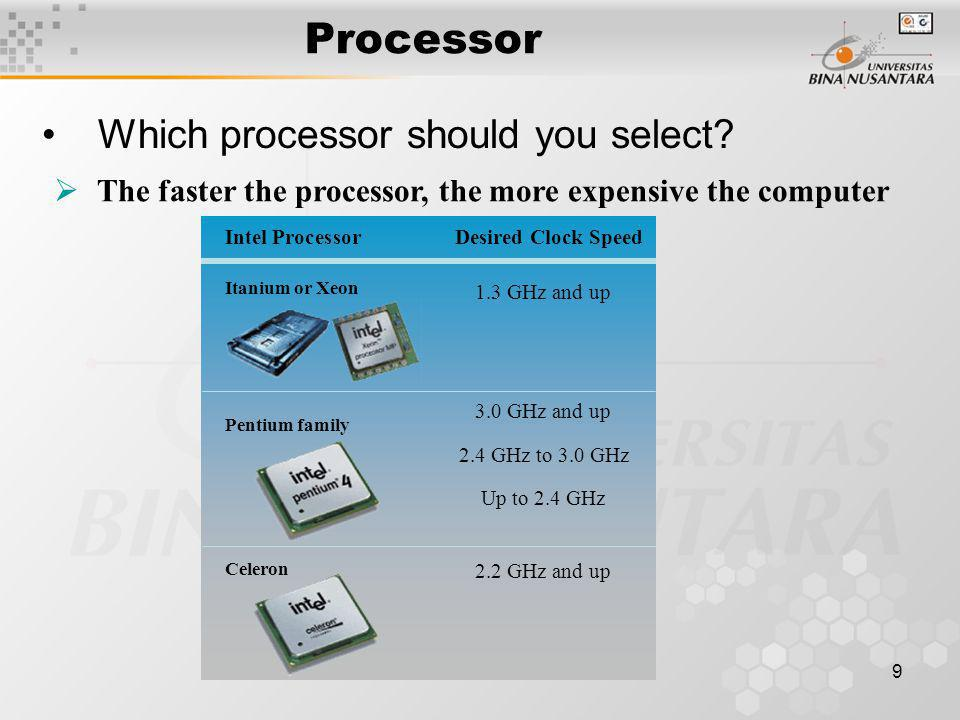 9 Processor Which processor should you select.