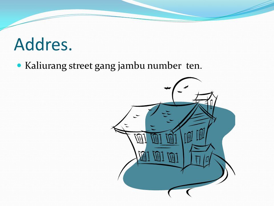 Addres. Kaliurang street gang jambu number ten.