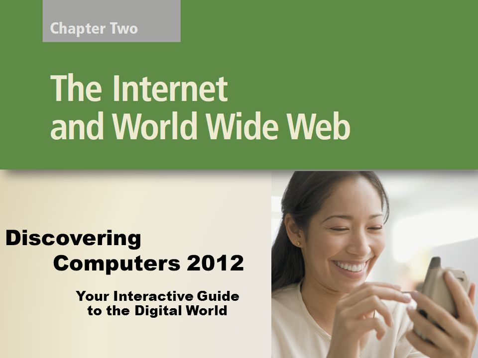 Summary History and structure of the Internet World Wide Web Browsing, navigating, searching, Web publishing, and e-commerce Other Internet services: e-mail, instant messaging, chat rooms, VoIP, newsgroups and message boards, and FTP Rules of netiquette Discovering Computers 2012: Chapter 2 52 Page 109