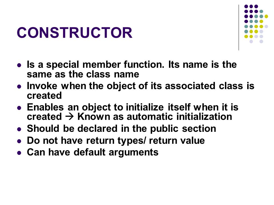 CONSTRUCTOR Is a special member function.