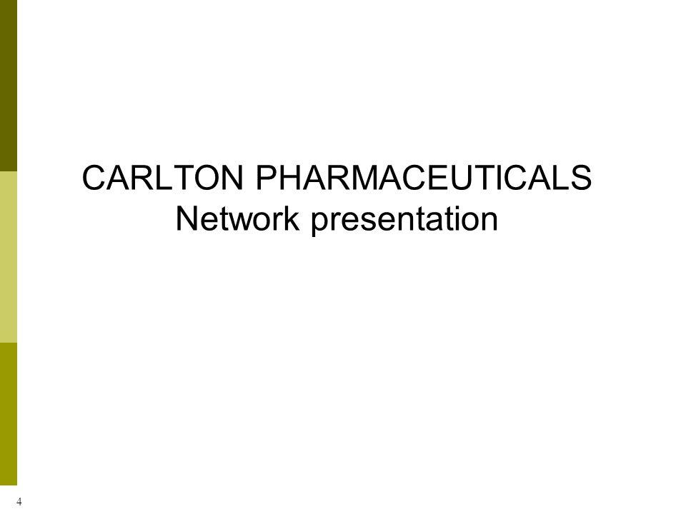 4 CARLTON PHARMACEUTICALS Network presentation