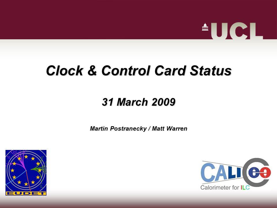 2 31 Mar. 2009Martin Postranecky / Matt Warren CALICE CCC – First Prototype
