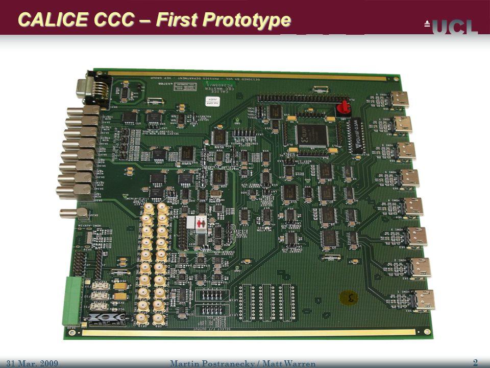 3 31 Mar. 2009Martin Postranecky / Matt Warren CALICE CCC – First Prototype