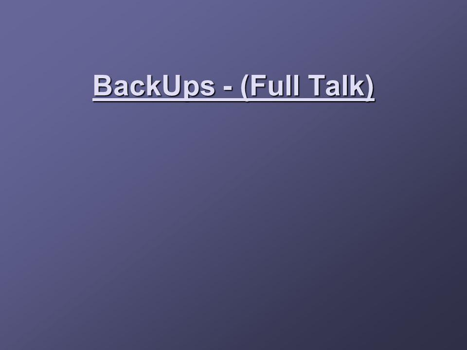 BackUps - (Full Talk)