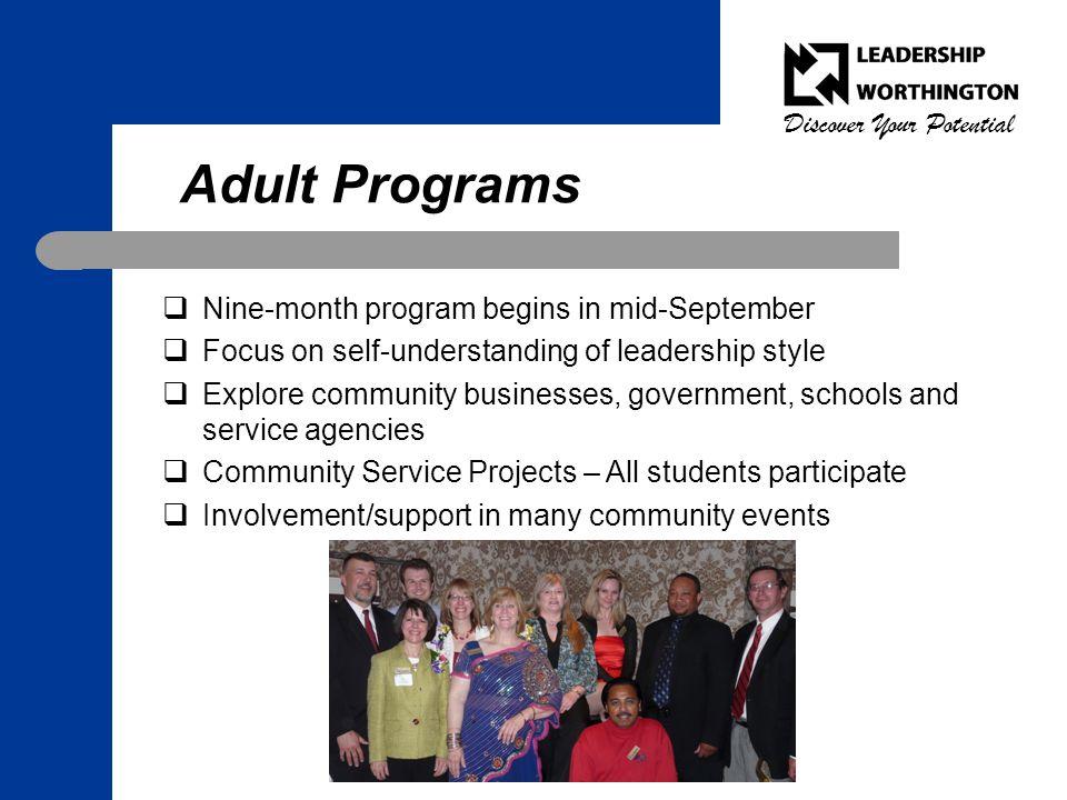 Discover Your Potential Adult Programs  Nine-month program begins in mid-September  Focus on self-understanding of leadership style  Explore commun