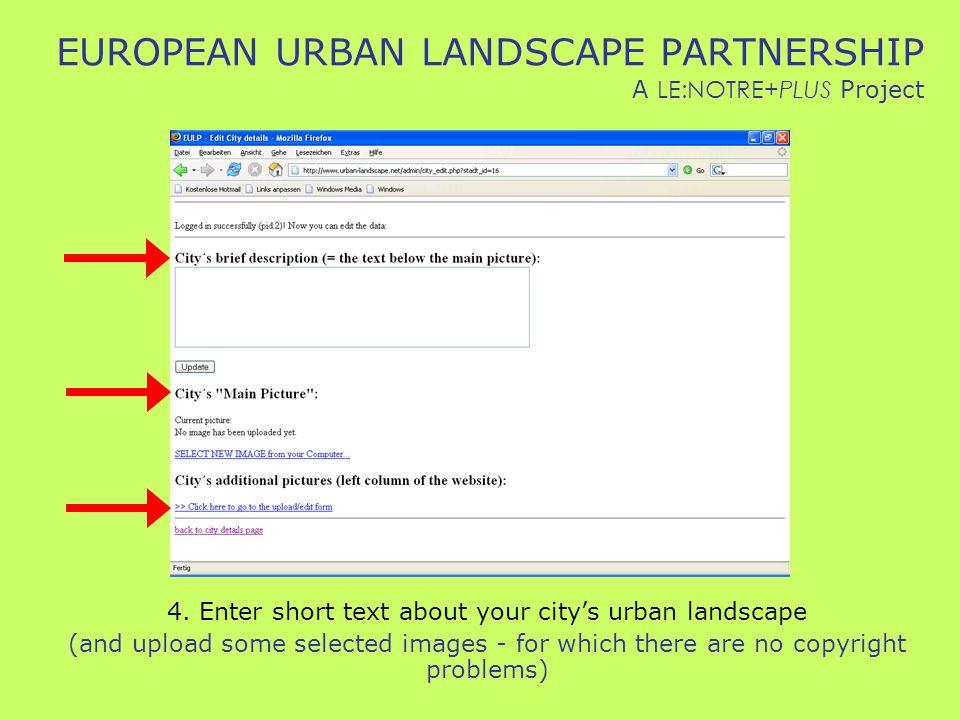 EUROPEAN URBAN LANDSCAPE PARTNERSHIP A LE:NOTRE+PLUS Project 4.