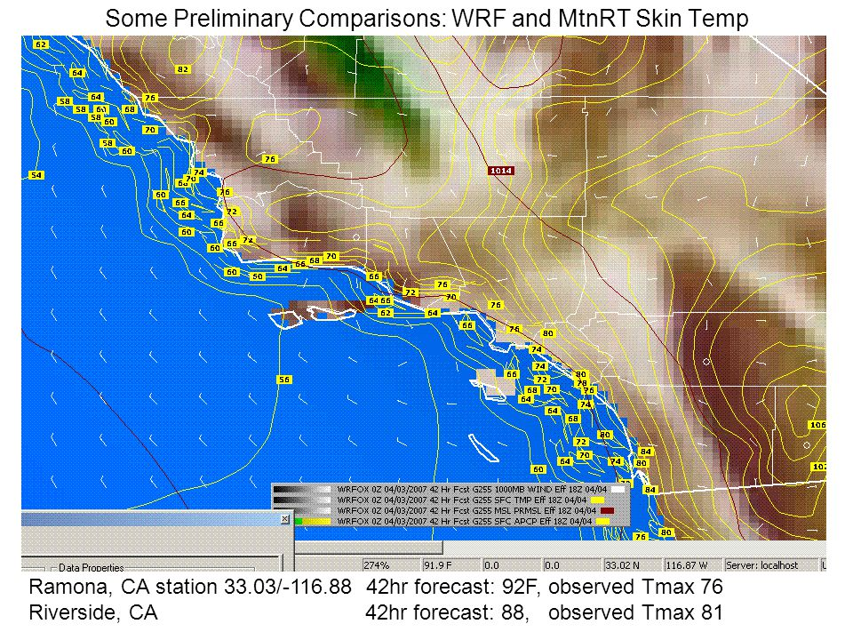 Some Preliminary Comparisons: WRF and MtnRT Skin Temp Ramona, CA station 33.03/-116.88 42hr forecast: 92F, observed Tmax 76 Riverside, CA 42hr forecast: 88, observed Tmax 81