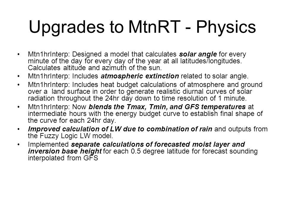 Upgrades to MtnRT - Physics Mtn1hrInterp: Designed a model that calculates solar angle for every minute of the day for every day of the year at all latitudes/longitudes.