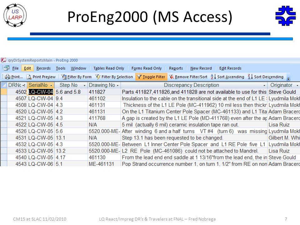 ProEng2000 (MS Access) CM15 at SLAC 11/02/2010LQ React/Impreg DR's & Travelers at FNAL – Fred Nobrega7