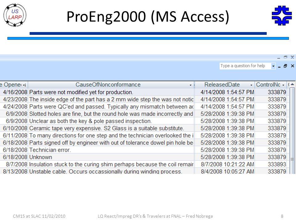 ProEng2000 (MS Access) CM15 at SLAC 11/02/2010LQ React/Impreg DR's & Travelers at FNAL – Fred Nobrega8