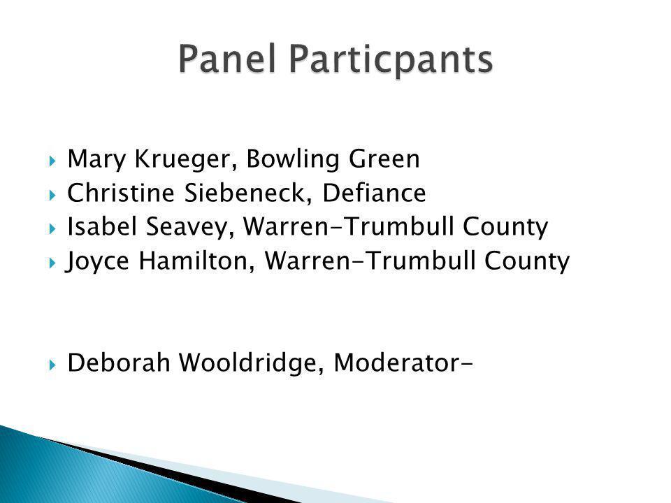  Mary Krueger, Bowling Green  Christine Siebeneck, Defiance  Isabel Seavey, Warren-Trumbull County  Joyce Hamilton, Warren-Trumbull County  Deborah Wooldridge, Moderator-