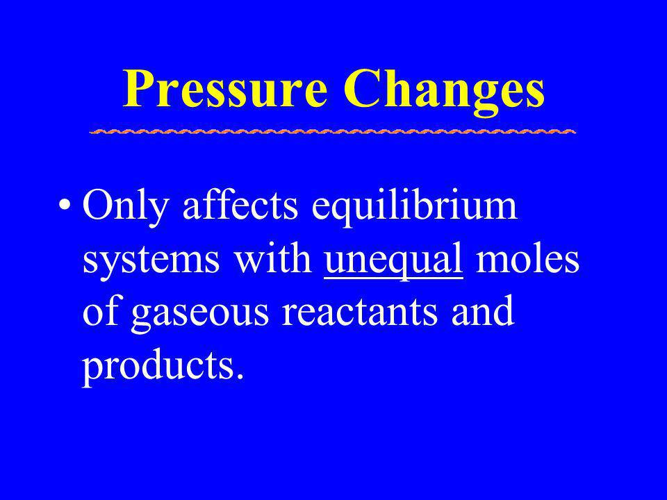 N 2 (g) + 3H 2 (g) = 2NH 3 (g) Increase Pressure –Stress of pressure is reduced by reducing the number of gas molecules in the container......