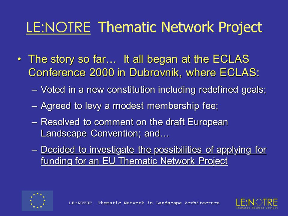 LE:NOTRE Thematic Network Project LE:NOTRE Thematic Network in Landscape Architecture