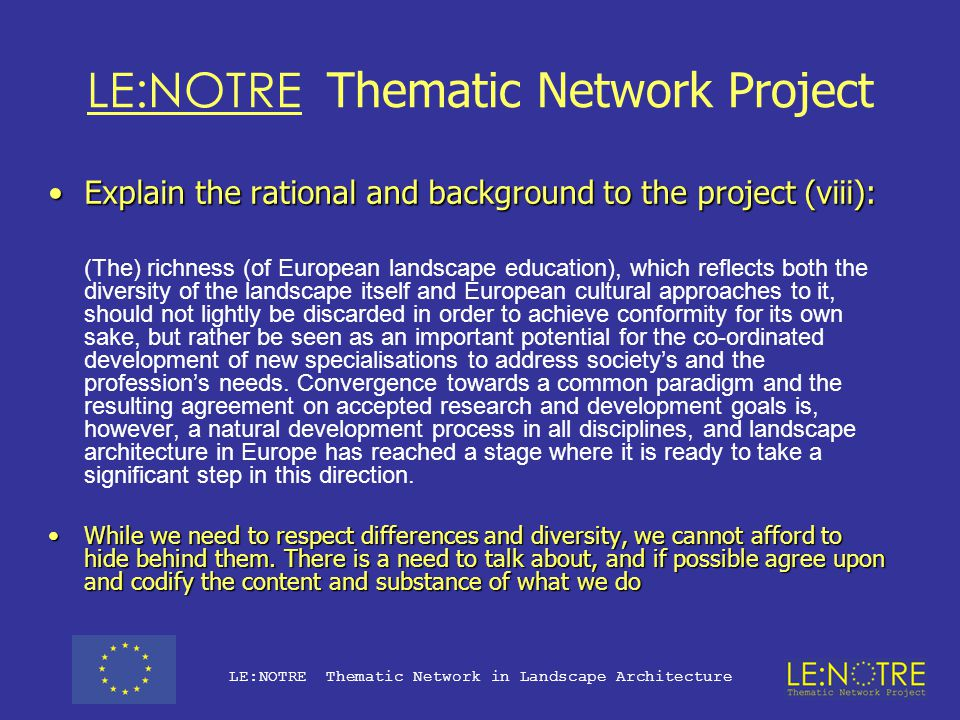 LE:NOTRE Thematic Network Project Explain the rational and background to the project (vii):Explain the rational and background to the project (vii): A