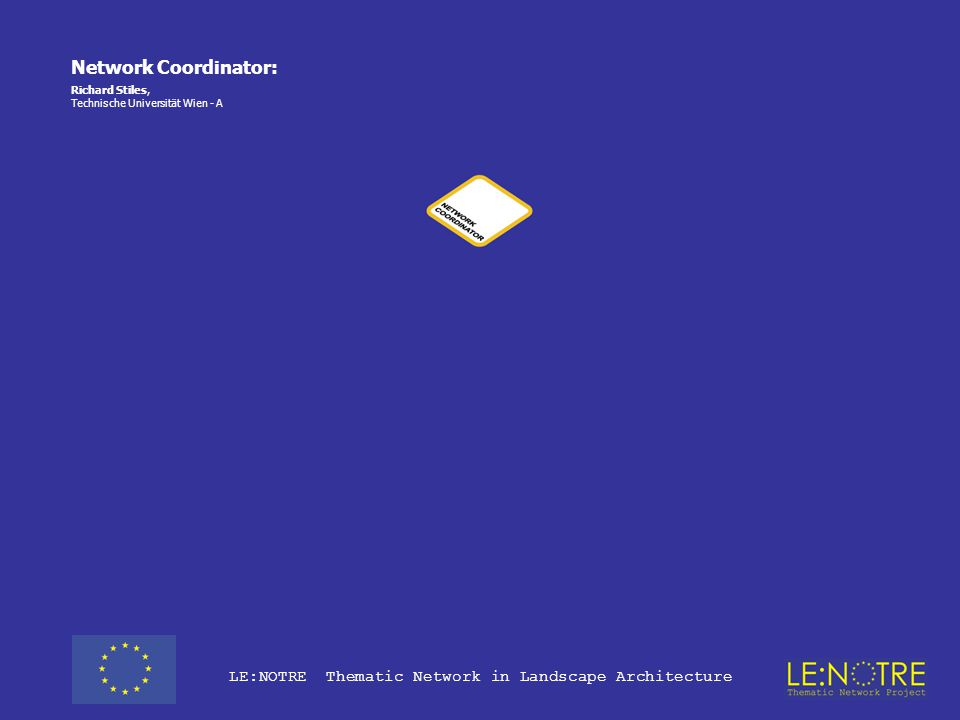 LE:NOTRE Thematic Network Project For the first year, the project involves 73 Higher Education Institutions from all 26 'eligible' countries (= EU 15 + EEA: Norway +Iceland + 10 applicant countries – Estonia, Latvia, Lithuania, Czech Republic, Hungary, Poland, Slovakia, Slovenia also Bulgaria + Romania) which have landscape architecture educationFor the first year, the project involves 73 Higher Education Institutions from all 26 'eligible' countries (= EU 15 + EEA: Norway +Iceland + 10 applicant countries – Estonia, Latvia, Lithuania, Czech Republic, Hungary, Poland, Slovakia, Slovenia also Bulgaria + Romania) which have landscape architecture education Plus 9 additional universities from 'non eligible countries' (Croatia, Turkey, Ukraine, Yugoslavia)Plus 9 additional universities from 'non eligible countries' (Croatia, Turkey, Ukraine, Yugoslavia) LE:NOTRE Thematic Network in Landscape Architecture
