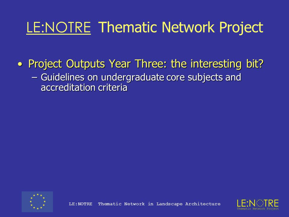LE:NOTRE Thematic Network Project Working Groups: defining the scope of the discipline? Landscape DesignLandscape Design Professional PracticeProfessi