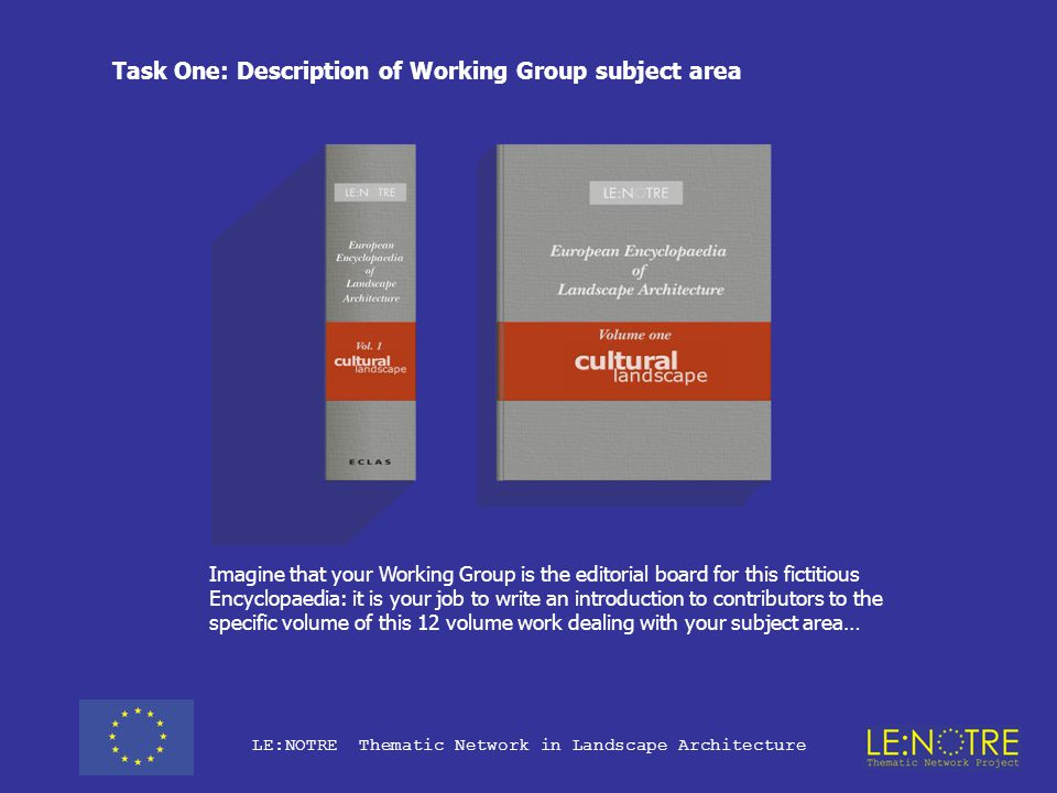 LE:NOTRE Thematic Network in Landscape Architecture The 'Work Space Home Page' is the same for each Working Group
