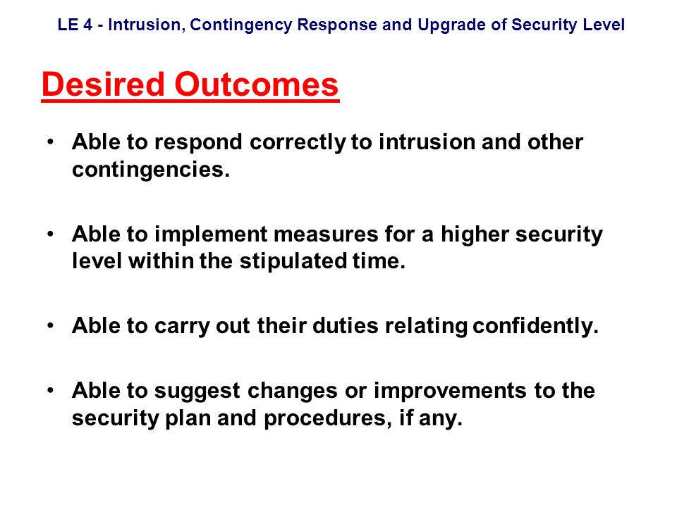 LE 4 - Intrusion, Contingency Response and Upgrade of Security Level Any questions ?